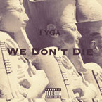 Tyga - We Don't Die Artwork