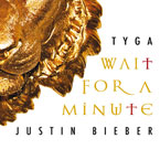 Tyga ft. Justin Bieber - Wait a Minute Artwork