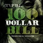 Typ-iLL - 100 Dollar Bill Artwork