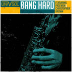 Uni V Sol ft. Christopher Brown & Pacewon - Bang Hard Artwork