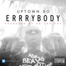 Uptown XO (of Diamond District) - Errrybody Artwork