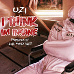 Uzi - I Think I'm Insane Artwork