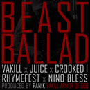 Vakill ft. Crooked I, Rhymefest, Nino Bless &amp; Juice - Beast Ballad Artwork