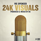 Vic Spencer - 24k Visuals Artwork