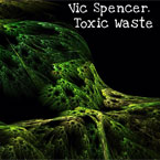 Vic Spencer - Toxic Waste Artwork
