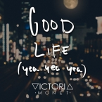 Victoria Monét - Good Life Artwork
