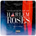Vinny Cha$e ft. Kid Art - Harlem Roses Artwork