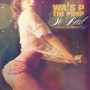Wais P - So Bad Artwork