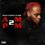 Waka Flocka Flame - AM 2 PM Artwork