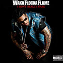 waka-flocka-i-dont-really-care