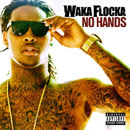 Waka Flocka Flame ft. Roscoe Dash &amp; Wale - No Hands Artwork