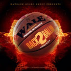 Wale ft. French Montana - Back 2 Ballin Artwork