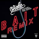 Wale ft. Rick Ross, 2 Chainz &amp; Trey Songz - Bait (Remix) Artwork