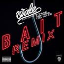 Wale ft. Rick Ross, 2 Chainz & Trey Songz - Bait (Remix) Artwork