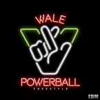 Wale - Powerball Freestyle Artwork