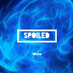 Wale - Spoiled Artwork