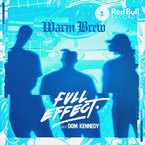 Warm Brew - Full Effect ft. Dom Kennedy Artwork