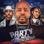 Warren G ft. Nate Dogg &amp; Game - Party We Will Throw Now Artwork