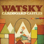Watsky - Cardboard Castles Artwork