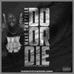 Wave Chapelle - Do or Die Artwork