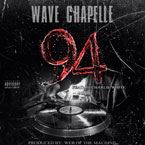 Wave Chapelle ft. DJ Charlie White - 94 Artwork