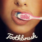 Wax - Toothbrush Artwork