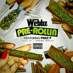 Webbz ft. Prez P - Pre-Rollin Artwork