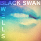 WELL$ - Black Swan Artwork