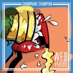 Wes Period - Champagne Champion Artwork