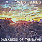 Wes James - Darkness of the Dawn Artwork