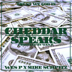 Wes P x  Mike Schpitz - Cheddar Speaks Artwork