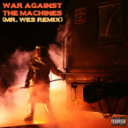 Wes P. - War Against the Machines (Remix) Artwork