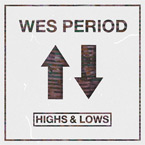 Wes Period - Highs & Lows Artwork