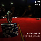 Will Brennan - Bet That Artwork