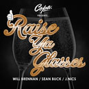 Will Brennan ft. Sean Buck & J. NiCS - Raise Ya Glass Artwork