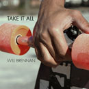 Will Brennan - Take It All Artwork