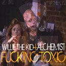 Willie The Kid ft. Alchemist - F*cking Toxic Artwork