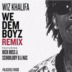 Wiz Khalifa ft. Rick Ross, Nas & Schoolboy Q - We Dem Boyz (Remix II) Artwork
