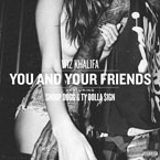 Wiz Khalifa ft. Snoop Dogg & Ty Dolla $ign - You and Your Friends Artwork