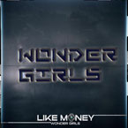 Wonder Girls ft. Akon - Like Money Artwork