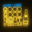 Wrekonize (of ¡MAYDAY!) - Good Good Night [Freestyle] Artwork