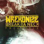 Wrekonize - Break Ya Neck (Freestyle) Artwork