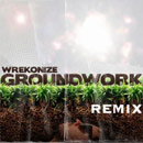 Wrekonize ft. Ras Kass, Akrobatik, Co$$, Rudi Goblen &amp; Saheed - Groundwork (Remix) Artwork