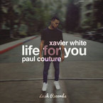 Xavier White - Life For You ft. Paul Couture Artwork