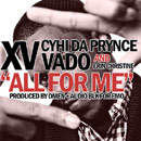 XV ft. CyHi Da Prynce, Vado &amp; Erin Christine - All for Me Artwork