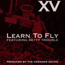 XV ft. Betty Trouble - Learn To Fly Artwork
