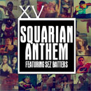 XV ft. Sez Batters - Squarian Anthem Artwork
