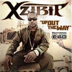 Xzibit ft. E-40 - Up Out The Way Artwork