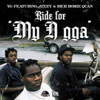 YG ft. Rich Homie Quan & Young Jeezy - Ride For [My N*gga] Artwork