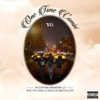 YG - One Time Comin' Artwork